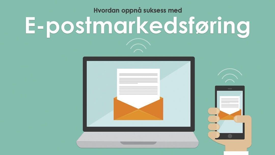 Hvordan oppnå suksess med e-postmarkedsføring